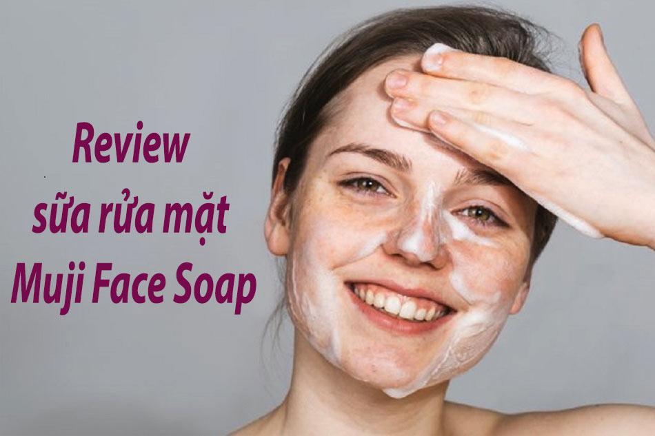 Review đánh giá sữa rửa mặt Muji Face Soap trên Sheis
