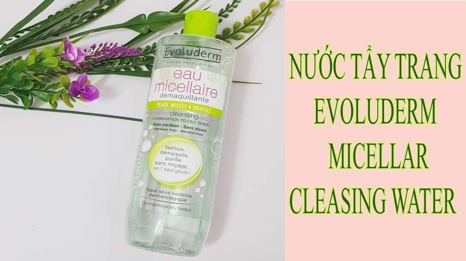 Nước tẩy trang Evoluderm Micellar Cleasing Water